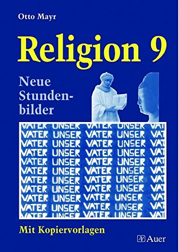Download Religion 9. Neue Stundenbilder mit Kopiervorlagen PDF
