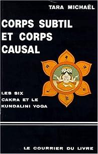 Corps subtil et corps causal par Tara Michaël
