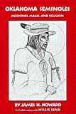 Oklahoma Seminoles : Medicines, Magic and Religion, Howard, James H. and Lena, Willie, 0806122382
