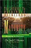 The Journey to Spiritual Maturity, Joel C. Hunter and Timothy Davis, 1929925654