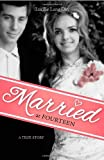 img - for Married at Fourteen: A True Story book / textbook / text book