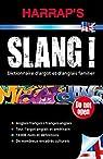 Harrap's slang - Dictionnaire d'argot anglais et américain par Harrap's