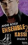 Ensemble - Kassi : épisode 1 par Rossi