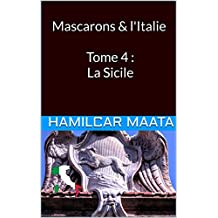 Mascarons & L'Italie Tome 4 : La Sicile (French Edition)