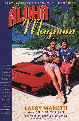 Aloha Magnum: Larry Manetti's Magnum, P.I. Memories by Renaissance Books