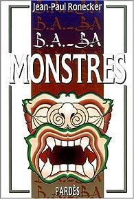 B.A.-BA : Monstres par Jean-Paul Ronecker