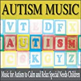 Autism Music: Music for Autism to Calm and Relax Special Needs Children