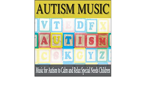 Autism Music: Music for Autism to Calm and Relax Special