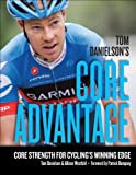 tom edges - Tom Danielson's Core Advantage: Core Strength for Cycling's Winning Edge