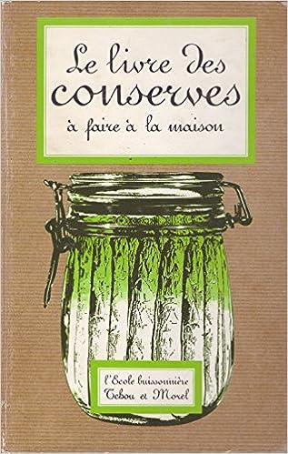 Les Livres Des Conserves A Faire A La Maison Yvonne De