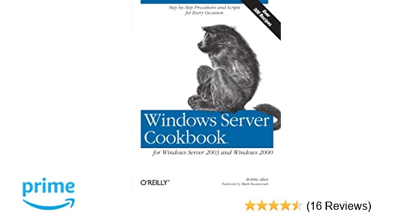 Windows Server Cookbook For 2003 And 2000 Robbie Allen 9780596006334 Amazon Books