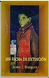 img - for Sin Fecha De Extincio n : Diario Y Manual De Guerra Y Resurreccio n (2000-2004) book / textbook / text book