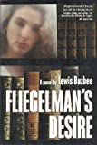 img - for FLIEGELMAN'S DESIRE book / textbook / text book