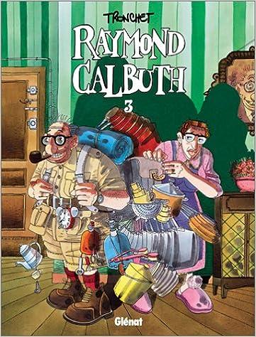Lire en ligne Raymond Calbuth, T.3 pdf ebook
