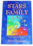 img - for The Stars in Your Family: How Astrology Affects Relationships Between Parents and Children (Contemporary Issues in Genetics and Evolution) book / textbook / text book