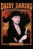 Daisy Daring and the Quest for the Loomis Gang Gold, Dennis Webster, 1595310053