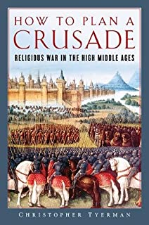 Book Cover: How to Plan a Crusade: Religious War in the High Middle Ages
