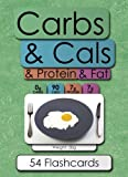 Carbs & Cals & Protein & Fat Flashcards: A Visual Guide to Carbohydrate, Protein, Fat & Calorie Counting for Diet & Weight Losst Loss & Healthy Eating