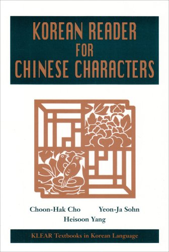 Korean Reader for Chinese Characters (KLEAR Textbooks in...