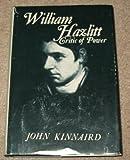 William Hazlitt, Critic of Power, John Kinnaird, 0231046006