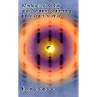 Methods of X-Ray and Neutron Scattering in Polymer Science (Topics in Polymer Science)