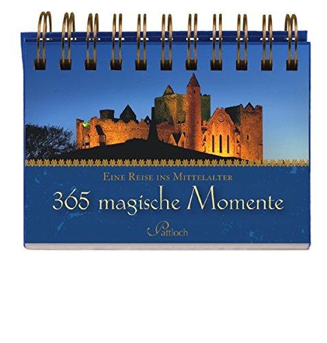 365 magische Momente: Eine Reise ins Mittelalter