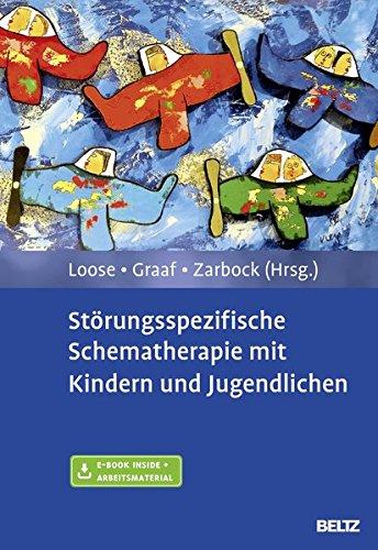 strungsspezifische-schematherapie-mit-kindern-und-jugendlichen-mit-e-book-inside-und-arbeitsmaterial