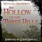 The Hollow of the Three Hills | Nathaniel Hawthorne