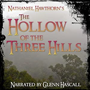 The Hollow of the Three Hills Audiobook