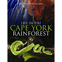 Life in the Cape York Rainforest (English Edition)