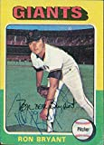 Signed Bryant, Ron (San Francisco Giants) 1975 Topps Baseball Card in blue ball point pen. autographed