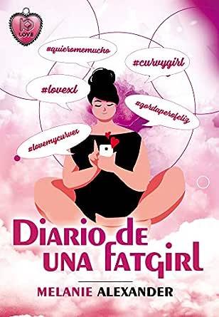 Diario de una Fatgirl eBook: Melanie Alexander, Khabox Editorial ...