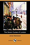 The Seven Curses of London, James Greenwood, 1409966313