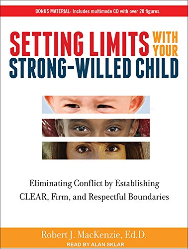 Setting Limits with Your Strong-Willed Child: Eliminating Conflict by Establishing Clear, Firm, and Respectful Boundaries by Tantor Audio