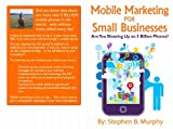 A Business Guide To Mobile Marketing