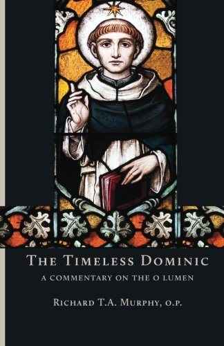 The Timeless Dominic: A Commentary on the O Lumen ()