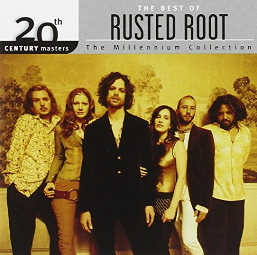 (The Best of Rusted Root: 20th Century Masters - The Millennium)