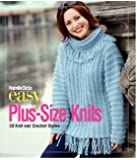 Easy Plus-size Knits: 50 Knit and Crochet Styles (Family Circle Easy...)