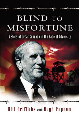 Blind to Misfortune: A story of Great Courage in the Face of Adversity