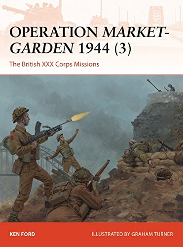 Operation Market-Garden 1944 (3): The British XXX Corps Missions (Campaign)