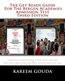 The Get Ready Guide for the Bergen Academies Admission Test Third Edition, Kareem Gouda, 1490559337