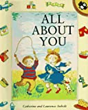 All about You, Laurence Anholt and Catherine Anholt, 0140553193