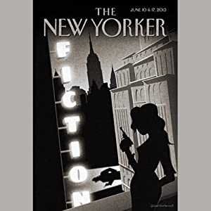 The New Yorker, June 10th & 17th 2013: Part 1 (Joyce Carol Oates, Adam Gopnik, George Pelecanos) Periodical