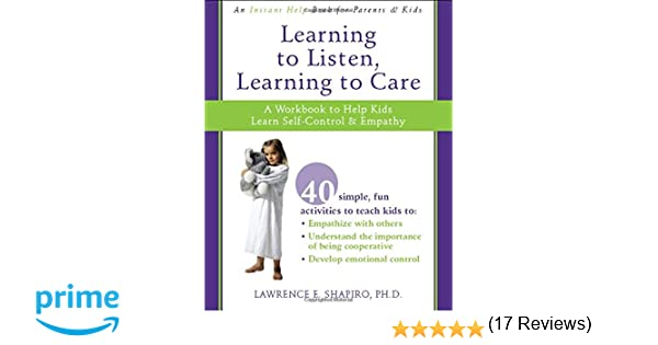 Learning to Listen, Learning to Care: A Workbook to Help Kids ...