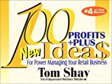 100 New Profits+Plus ideas for Power Managing, Tom Shay, 1891964038