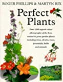 Perfect Plants for Your Garden, R. Phillips and Martyn Rix, 0333653416