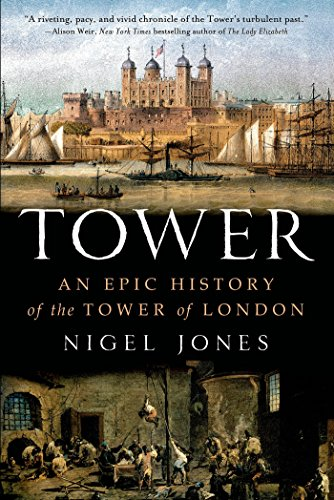 - Tower: An Epic History of the Tower of London