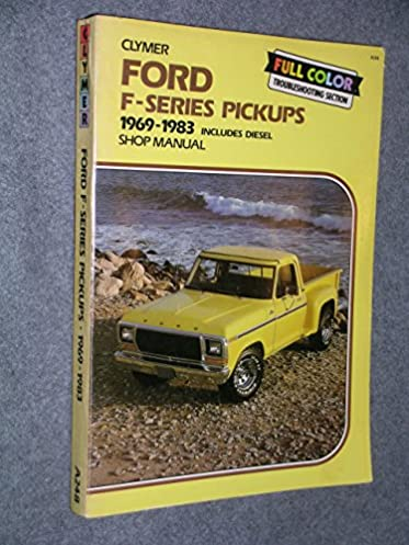 ford f100 350 pickups 1969 1984 gas and diesel shop manual n a rh amazon com 1971 ford f100 shop manual 1972 ford f100 repair manual