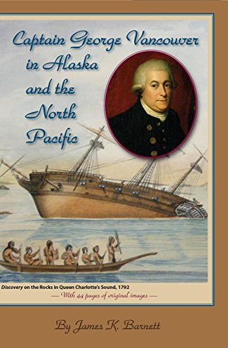 Captain George Vancouver in Alaska and the North Pacific