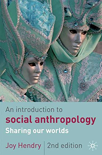 An Introduction to Social Anthropology: Sharing Our Worlds